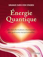 Télécharger cet ebook : Energie quantique - Des transformations étonnantes, des guérisons exceptionnelles