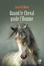 Télécharger cet ebook : Quand le cheval guide l'homme