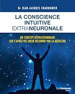 Télécharger le livre :  La conscience intuitive extraneuronale