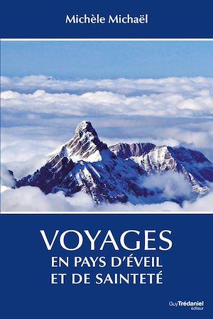 Téléchargez le livre :  Voyages en pays d'éveil et de sainteté