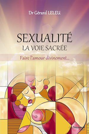 Téléchargez le livre :  Sexualité, la voie sacrée