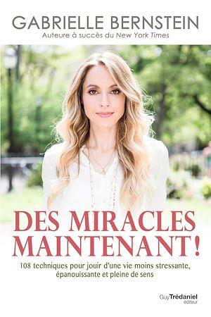 Téléchargez le livre :  Des miracles, maintenant !