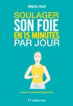 Télécharger cet ebook : Soulager son foie en 15 minutes par jour
