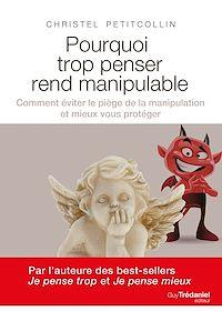 Télécharger le livre : Pourquoi trop penser rend manipulable