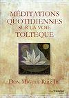 Téléchargez le livre numérique:  Méditations quotidiennes sur la voie toltèque