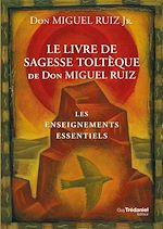 Télécharger le livre :  Le livre de sagesse toltèque