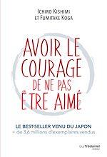 Télécharger le livre :  Avoir le courage de ne pas être aimé