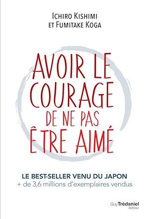 Téléchargez le livre :  Avoir le courage de ne pas être aimé