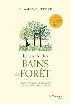 Téléchargez le livre :  Le guide des bains de forêt