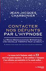 Télécharger le livre :  Contacter nos défunts par l'hypnose