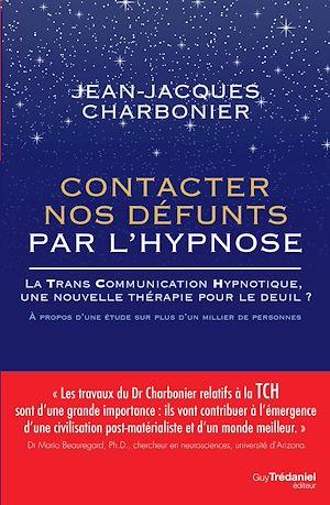 Téléchargez le livre :  Contacter nos défunts par l'hypnose