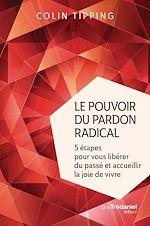 Télécharger le livre :  Le pouvoir du pardon radical