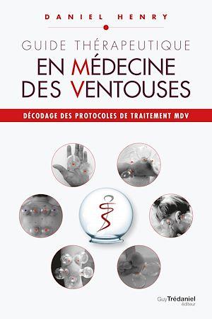 Téléchargez le livre :  Guide thérapeutique en médecine des ventouses