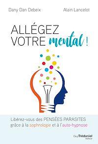 Télécharger le livre : Allégez votre mental