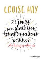 Télécharger le livre :  21 jours pour maîtriser les affirmations positives