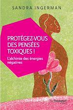 Télécharger le livre :  Protégez-vous des pensées toxiques