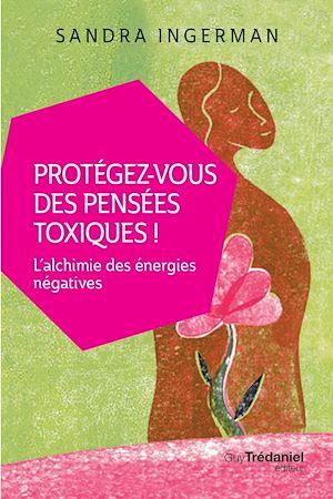 Téléchargez le livre :  Protégez-vous des pensées toxiques