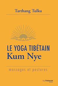Télécharger le livre : Le yoga tibétain Kum Nye
