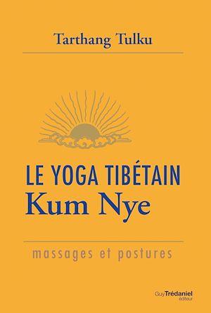 Téléchargez le livre :  Le yoga tibétain Kum Nye