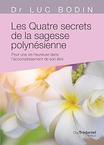 Télécharger le livre :  Les quatre secrets de la sagesse polynésoenne
