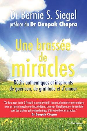 Téléchargez le livre :  Une brassée de miracles