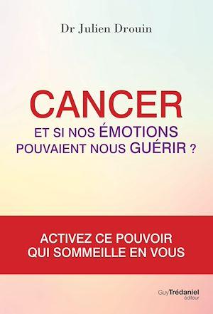 Téléchargez le livre :  Cancer et si nos émotions pouvaient nous guérir