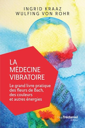 Téléchargez le livre :  La médecine vibratoire