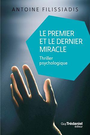 Téléchargez le livre :  Le premier et le dernier miracle