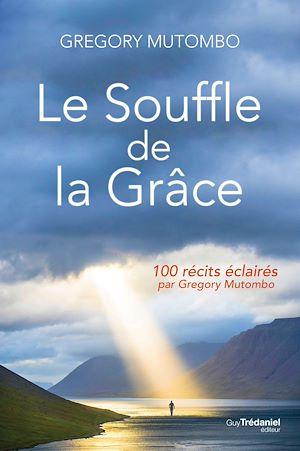 Téléchargez le livre :  Le souffle de la Grâce