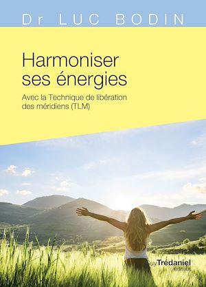 Téléchargez le livre :  Harmoniser ses énergies