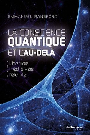 Téléchargez le livre :  La conscience quantique et l'au-delà