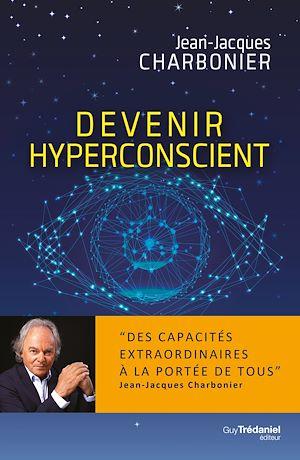 Téléchargez le livre :  Devenir hyperconscient