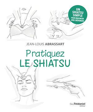 Téléchargez le livre :  Pratiquez le shiatsu