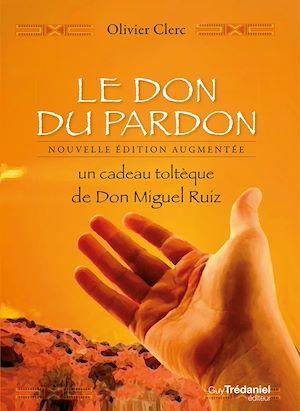 Téléchargez le livre :  Le don du pardon