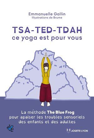 Téléchargez le livre :  TSA-TED-TDAH ce yoga est pour vous