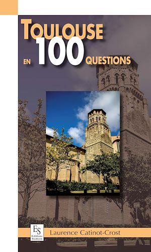 Téléchargez le livre :  Toulouse en 100 questions