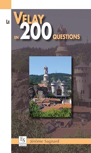 Téléchargez le livre :  Le Velay en 200 questions