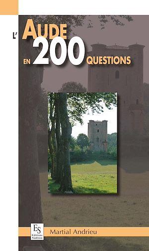 Téléchargez le livre :  L'Aude en 200 questions