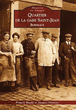 Téléchargez le livre :  Quartier de la gare Saint-Jean - Bordeaux