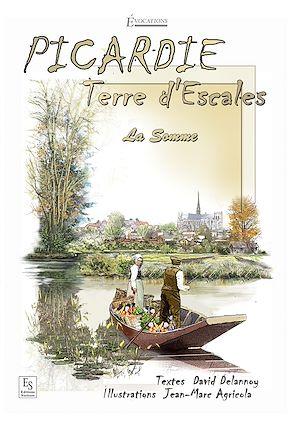 Téléchargez le livre :  Picardie -Terre d'Escales - La Somme