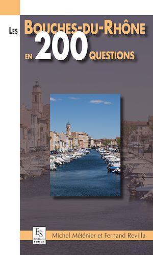 Téléchargez le livre :  Les Bouches-du-Rhône en 200 questions