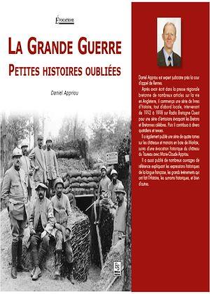 Téléchargez le livre :  La Grande Guerre - Petites histoires oubliées