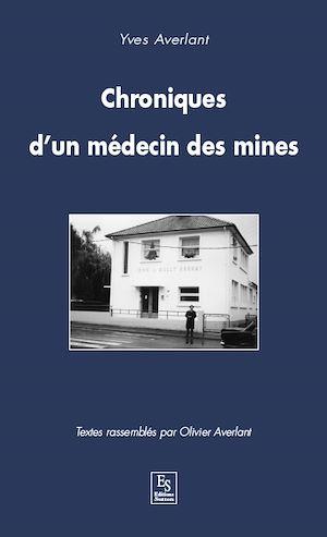 Téléchargez le livre :  Chroniques d'un médecin des mines