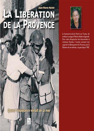 Téléchargez le livre :  La libération de la Provence - Quand l'espérance venait de la mer