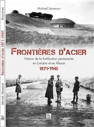 Téléchargez le livre :  Frontières d'acier 1872-1945