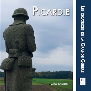 Téléchargez le livre :  Picardie - Les cicatrices de la Grande Guerre