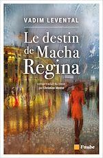 Télécharger le livre :  Le destin de Macha Régina