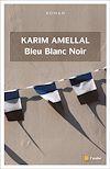 Téléchargez le livre numérique:  Bleu Blanc Noir