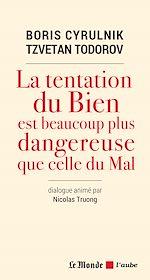 Télécharger le livre :  La tentation du Bien est beaucoup plus dangereuse que celle du Mal