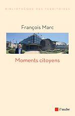 Télécharger cet ebook : Moments citoyens